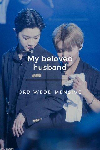 My beloved husband 3RD WEDD MENSIVE