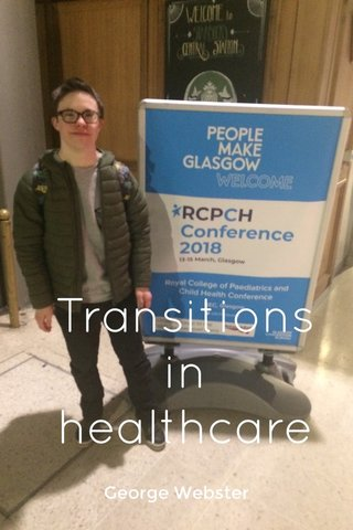 Transitions in healthcare George Webster