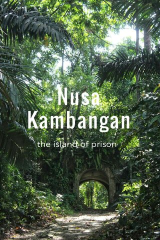 Nusa Kambangan the island of prison