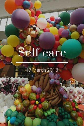 Self care 17 March 2018