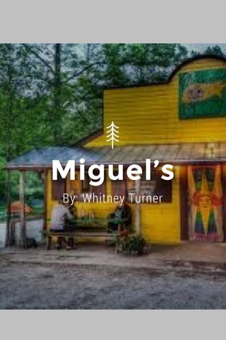 Miguel's By: Whitney Turner
