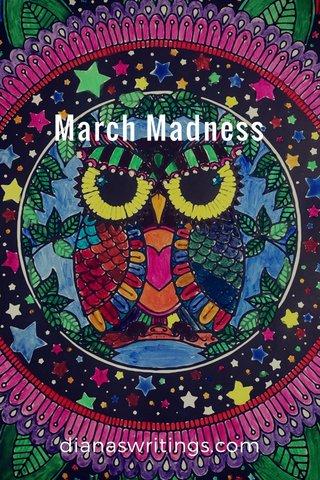March Madness dianaswritings.com