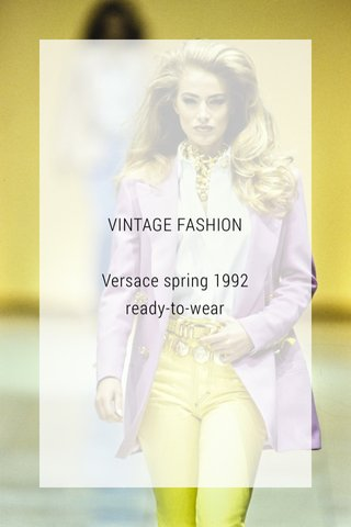 VINTAGE FASHION Versace spring 1992 ready-to-wear