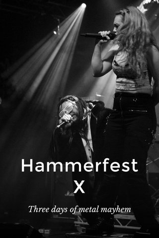 Hammerfest X Three days of metal mayhem