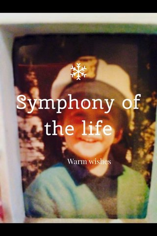 Symphony of the life Warm wishes