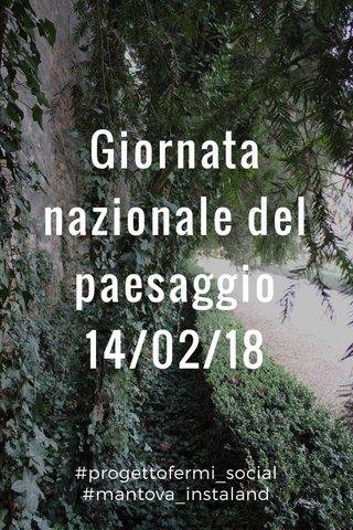 Giornata nazionale del paesaggio 14/02/18 #progettofermi_social #mantova_instaland