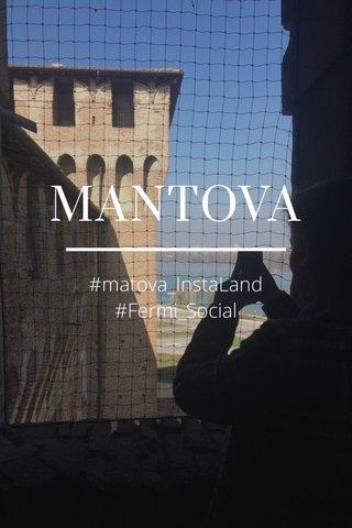 MANTOVA #matova_InstaLand #Fermi_Social