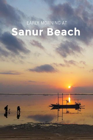 Sanur Beach EARLY MORNING AT