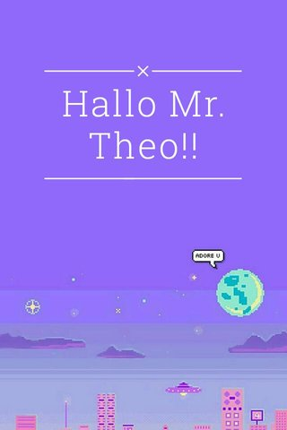 Hallo Mr.Theo!!