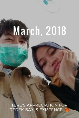 March, 2018 TERE'S APPRECIATION FOR DEDEK BAYI'S EXISTENCE. 🌹