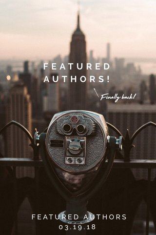 FEATURED AUTHORS! FEATURED AUTHORS 03.19.18