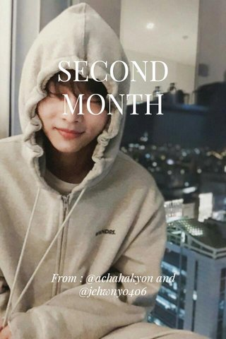 SECOND MONTH From : @achahakyon and @jehwny0406