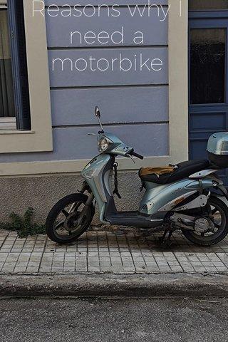 Reasons why I need a motorbike