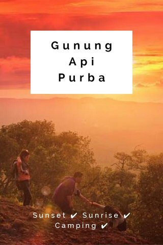 Gunung Api Purba Sunset ✔ Sunrise ✔ Camping ✔