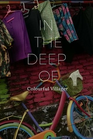 IN THE DEEP OF Colourful Villager