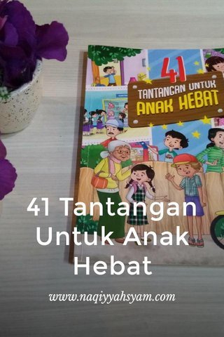 41 Tantangan Untuk Anak Hebat www.naqiyyahsyam.com