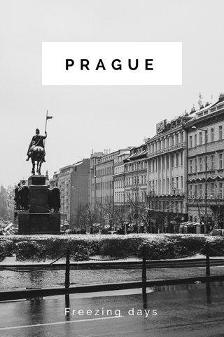 PRAGUE Freezing days