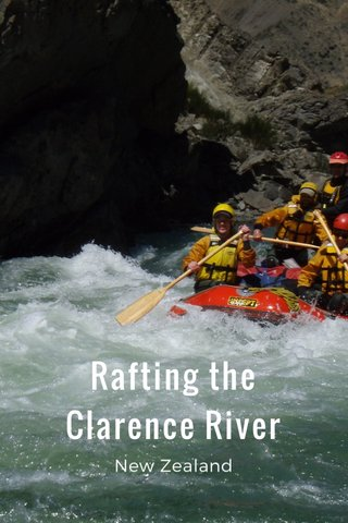 Rafting the Clarence River New Zealand