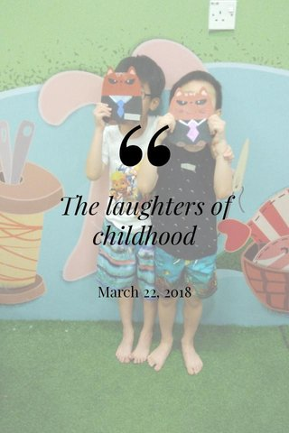 The laughters of childhood March 22, 2018