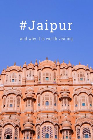 #Jaipur and why it is worth visiting