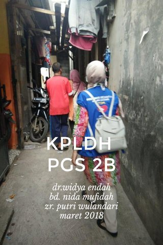 KPLDH PGS 2B dr.widya endah bd. nida mufidah zr. putri wulandari maret 2018