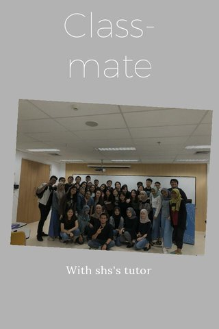 Class-mate With shs's tutor