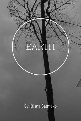 EARTH By Krisna Satmoko