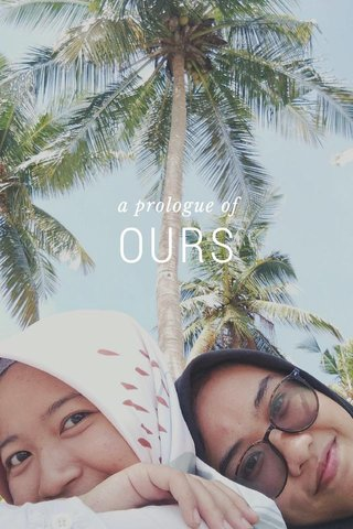OURS a prologue of
