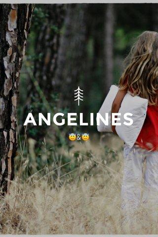 ANGELINES 😇&😇