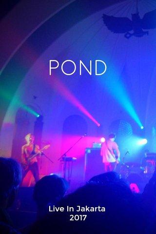 POND Live In Jakarta 2017