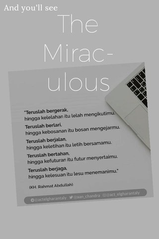 The Mirac-ulous And you'll see