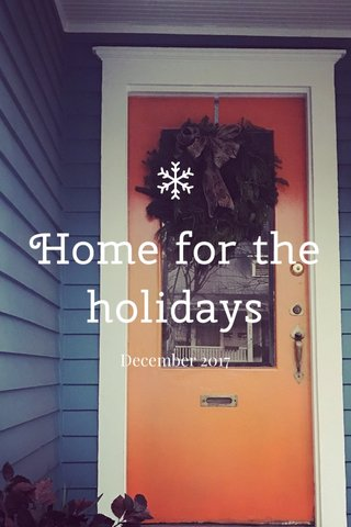 Home for the holidays December 2017