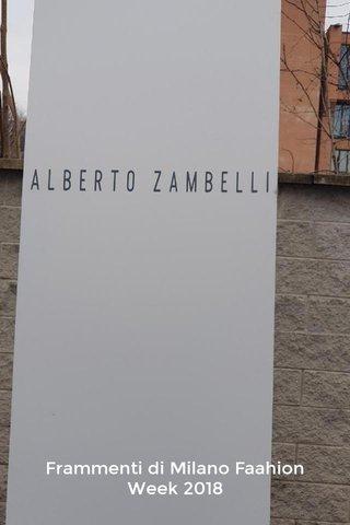 Frammenti di Milano Faahion Week 2018