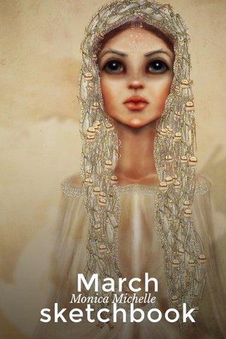 March sketchbook Monica Michelle