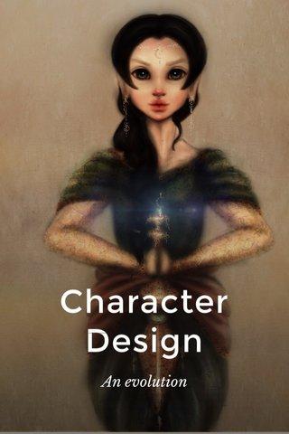 Character Design An evolution