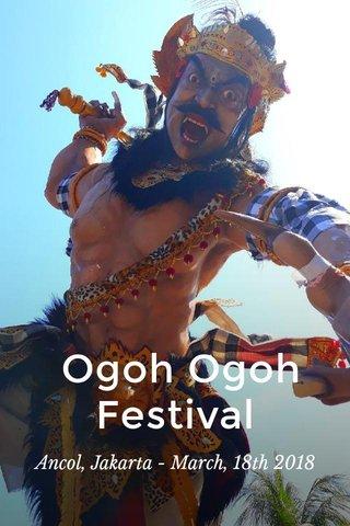 Ogoh Ogoh Festival Ancol, Jakarta - March, 18th 2018