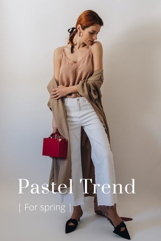 Pastel Trend | For spring |