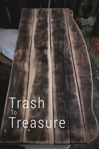 Trash Treasure To