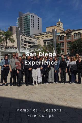 San Diego Experience Memories - Lessons - Friendships