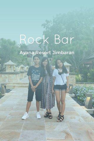 Rock Bar Ayana Resort Jimbaran