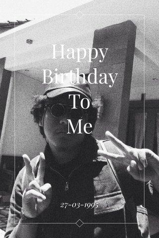 Happy Birthday To Me 27-03-1995