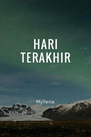 HARI TERAKHIR Myllena