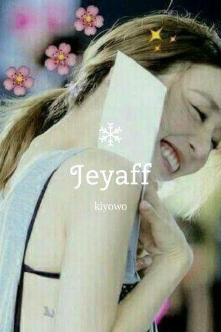 Jeyaff kiyowo
