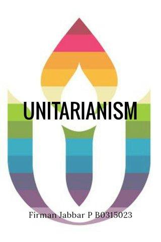 UNITARIANISM Firman Jabbar P B0315023