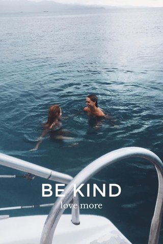 BE KIND love more