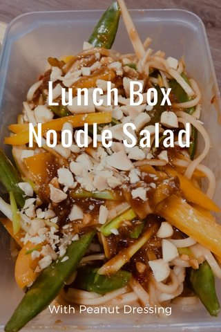 Lunch Box Noodle Salad With Peanut Dressing
