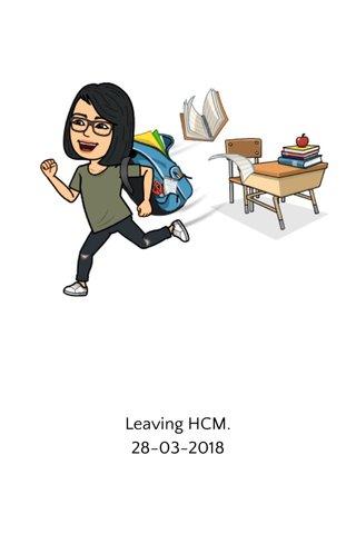 Leaving HCM. 28-03-2018