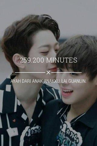 259.200 MINUTES AYAH DARI ANAK-ANAKKU, LAI GUANLIN.