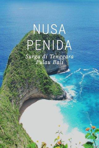 NUSA PENIDA Surga di Tenggara Pulau Bali