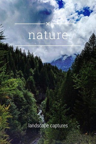 nature landscape captures